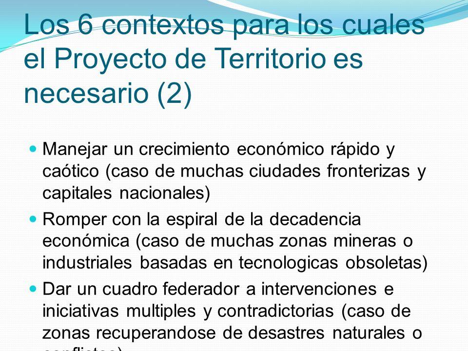 Los 6 contextos para los cuales el Proyecto de Territorio es necesario (2) Manejar un crecimiento económico rápido y caótico (caso de muchas ciudades