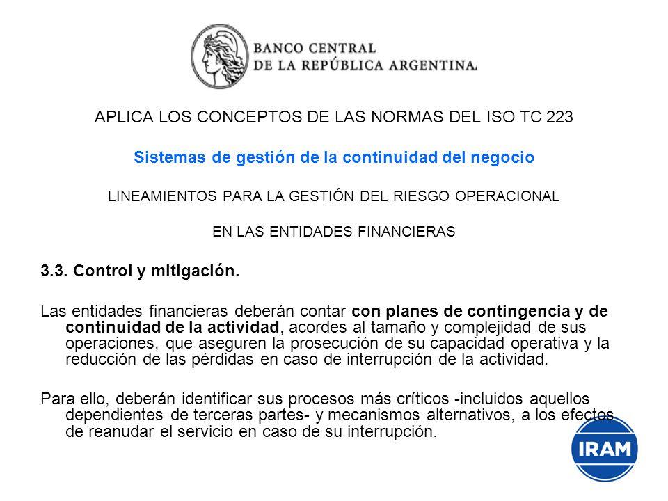 APLICA LOS CONCEPTOS DE LAS NORMAS DEL ISO TC 223 Sistemas de gestión de la continuidad del negocio LINEAMIENTOS PARA LA GESTIÓN DEL RIESGO OPERACIONA