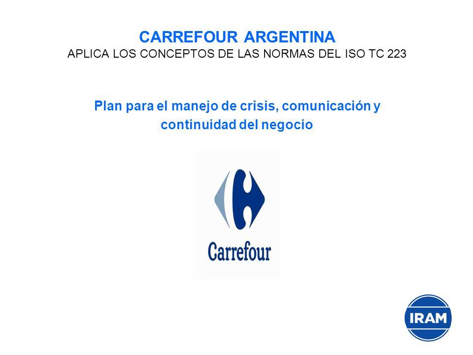 CARREFOUR ARGENTINA APLICA LOS CONCEPTOS DE LAS NORMAS DEL ISO TC 223 Plan para el manejo de crisis, comunicación y continuidad del negocio