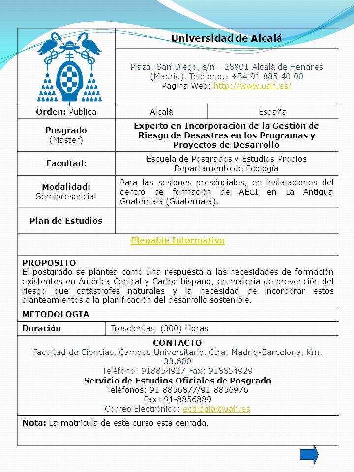 Universidad de Alcal á Plaza. San Diego, s/n - 28801 Alcal á de Henares (Madrid). Tel é fono.: +34 91 885 40 00 Pagina Web: http://www.uah.es/http://w