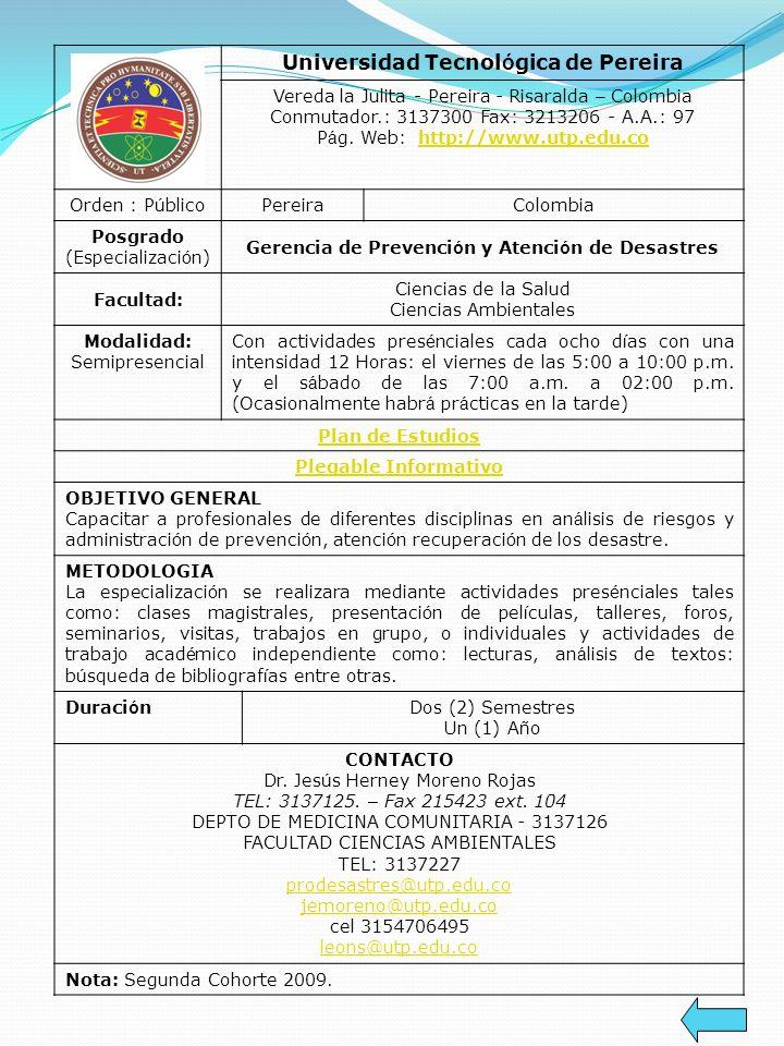 Universidad Tecnol ó gica de Pereira Vereda la Julita - Pereira - Risaralda – Colombia Conmutador.: 3137300 Fax: 3213206 - A.A.: 97 P á g. Web: http:/