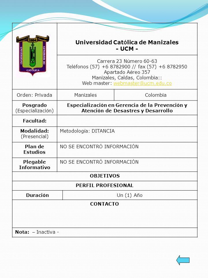 Universidad Cat ó lica de Manizales - UCM - Carrera 23 N ú mero 60-63 Tel é fonos (57) +6 8782900 // fax (57) +6 8782950 Apartado A é reo 357 Manizale