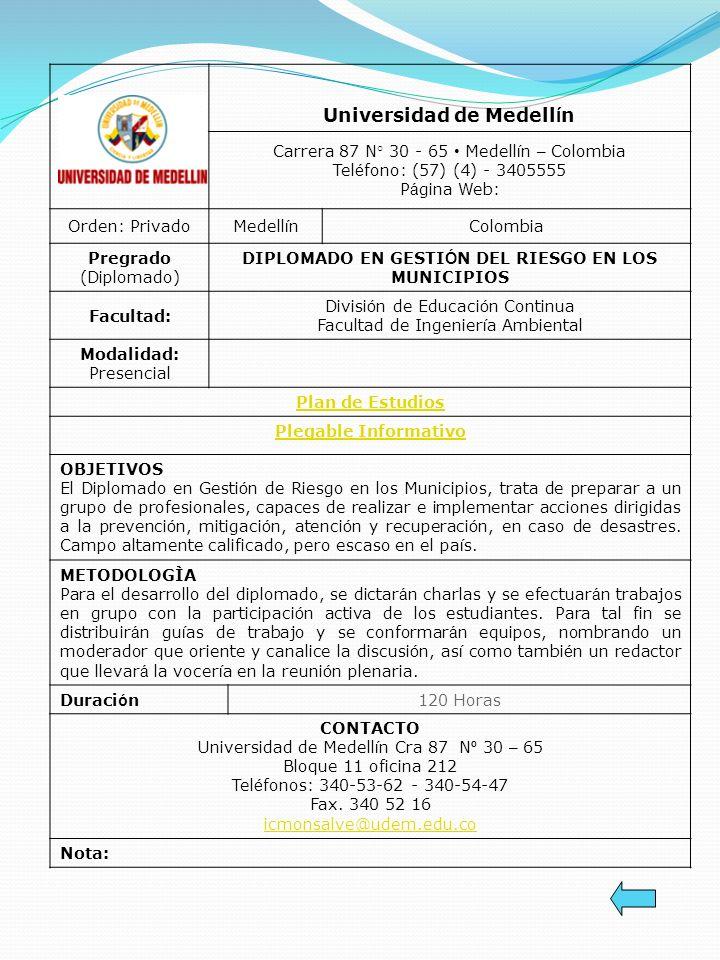 Universidad de Medell í n Carrera 87 N° 30 - 65 Medell í n – Colombia Tel é fono: (57) (4) - 3405555 P á gina Web: Orden: PrivadoMedell í nColombia Pr
