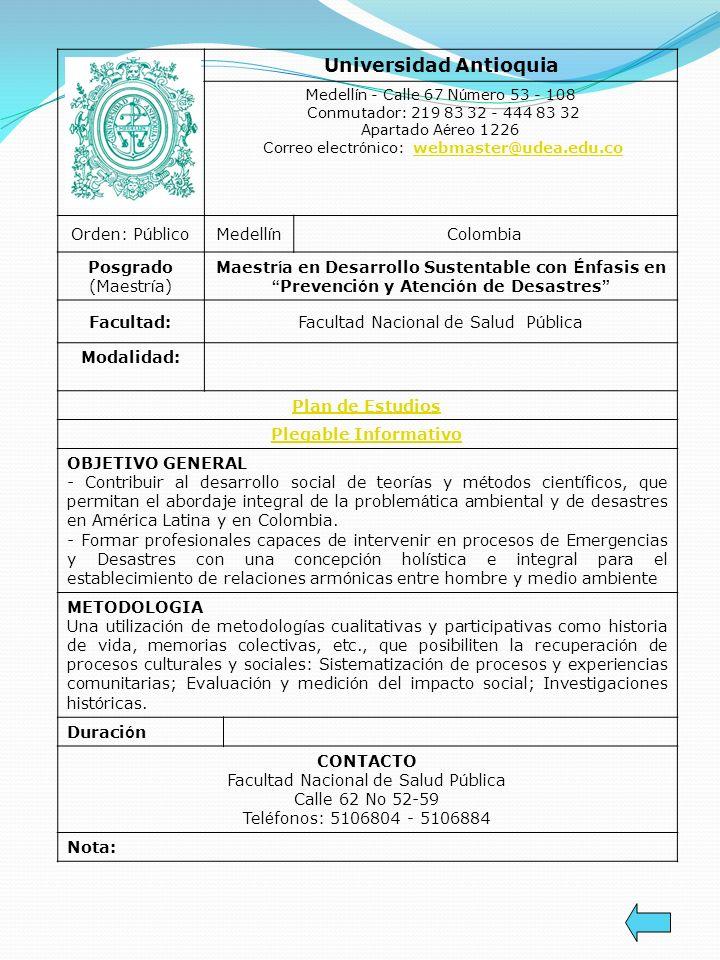 Universidad Antioquia Medell í n - Calle 67 N ú mero 53 - 108 Conmutador: 219 83 32 - 444 83 32 Apartado A é reo 1226 Correo electr ó nico: webmaster@