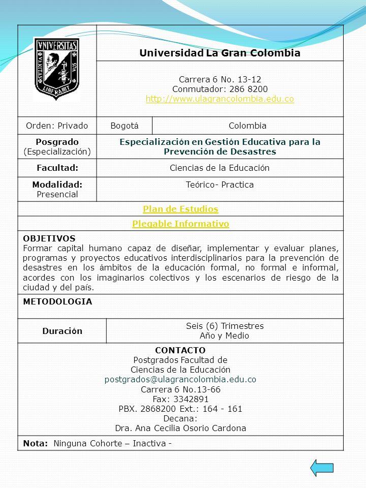 Universidad La Gran Colombia Carrera 6 No. 13-12 Conmutador: 286 8200 http://www.ulagrancolombia.edu.co Orden: PrivadoBogot á Colombia Posgrado (Espec