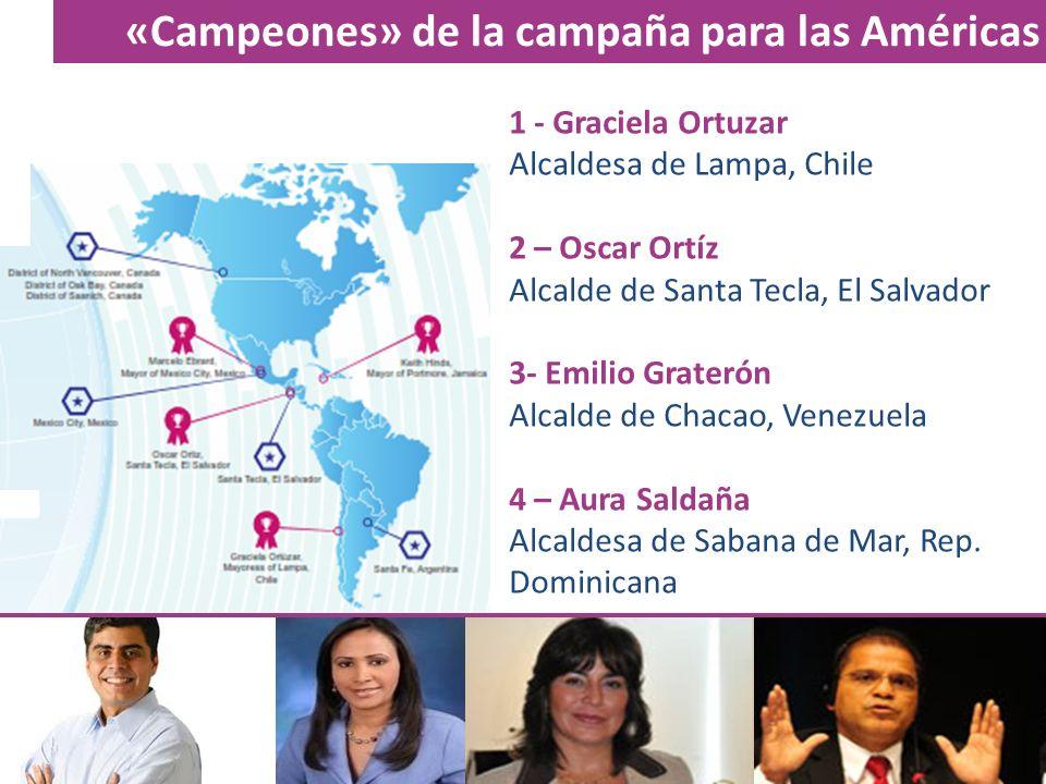 «Campeones» de la campaña para las Américas 1 - Graciela Ortuzar Alcaldesa de Lampa, Chile 2 – Oscar Ortíz Alcalde de Santa Tecla, El Salvador 3- Emil