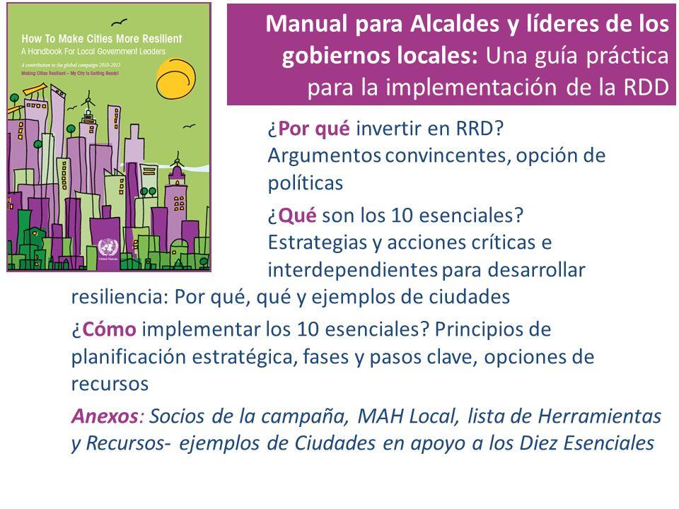 Manual para Alcaldes y líderes de los gobiernos locales: Una guía práctica para la implementación de la RDD ¿Por qué invertir en RRD? Argumentos convi