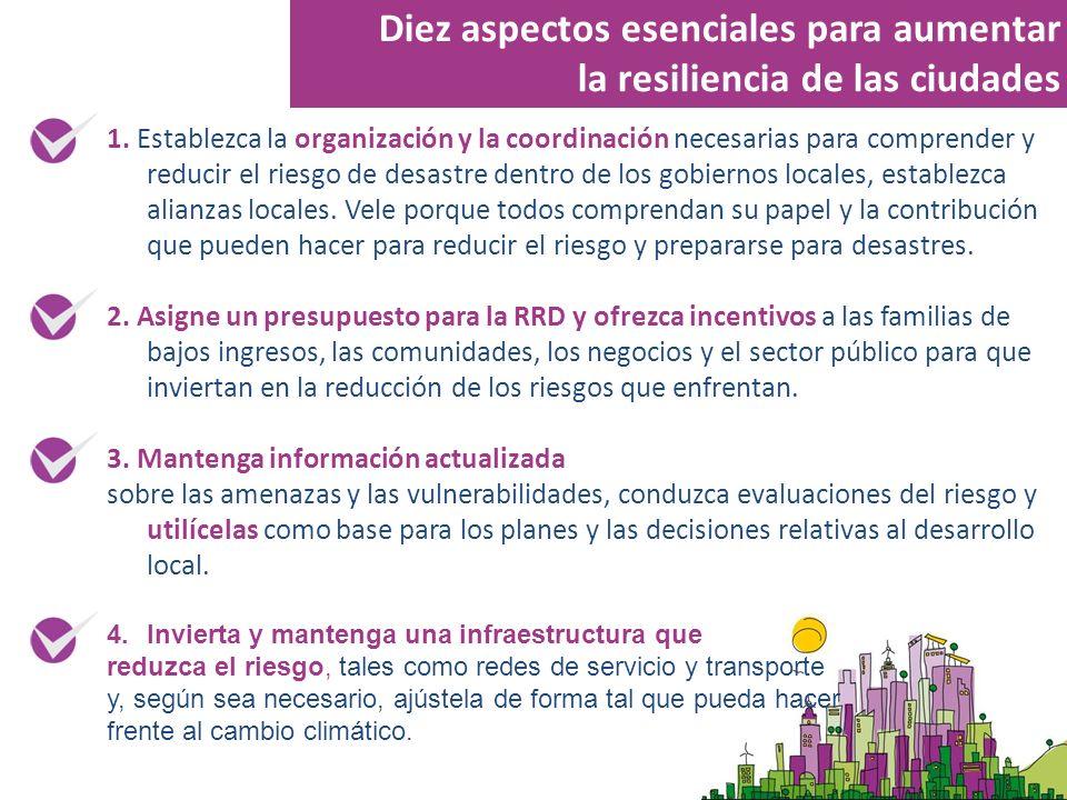 1. Establezca la organización y la coordinación necesarias para comprender y reducir el riesgo de desastre dentro de los gobiernos locales, establezca