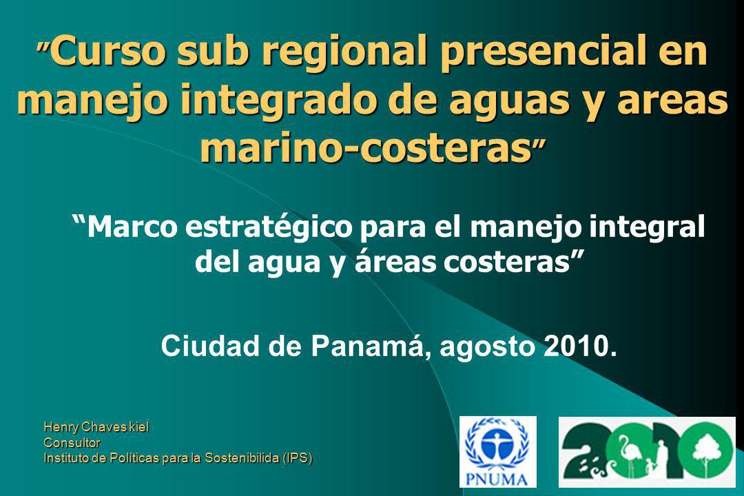 Henry Chaves kiel Consultor Instituto de Políticas para la Sostenibilida (IPS) Curso sub regional presencial en manejo integrado de aguas y areas mari