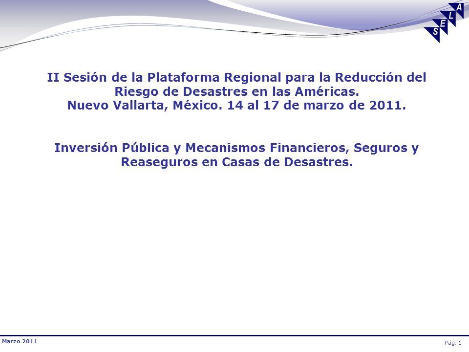 Marzo 2011 Pág. 1 II Sesión de la Plataforma Regional para la Reducción del Riesgo de Desastres en las Américas. Nuevo Vallarta, México. 14 al 17 de m