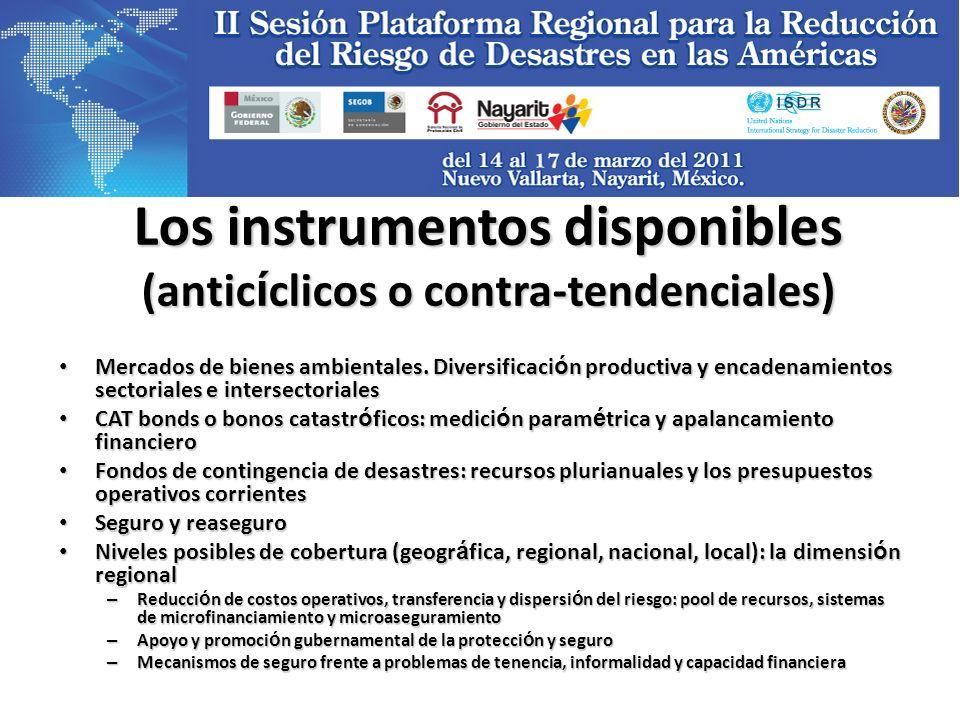 Los instrumentos disponibles (antic í clicos o contra-tendenciales) Mercados de bienes ambientales.