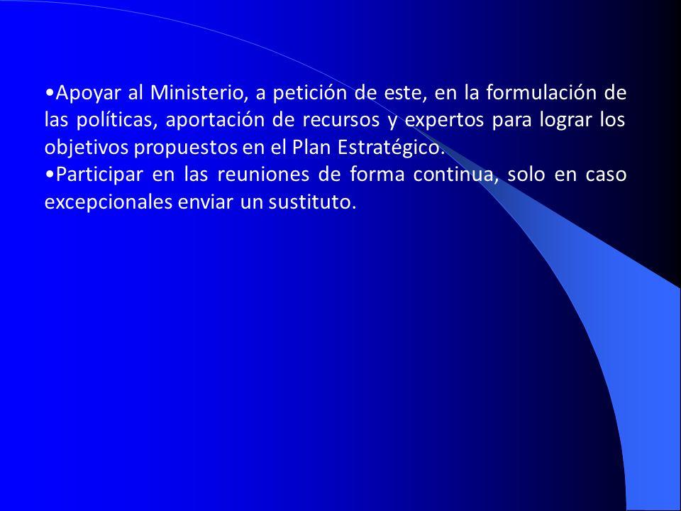 Apoyar al Ministerio, a petición de este, en la formulación de las políticas, aportación de recursos y expertos para lograr los objetivos propuestos e