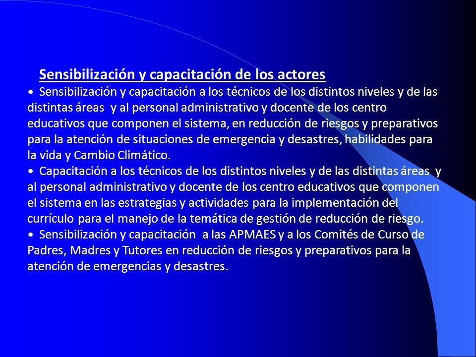 Sensibilización y capacitación de los actores Sensibilización y capacitación a los técnicos de los distintos niveles y de las distintas áreas y al per