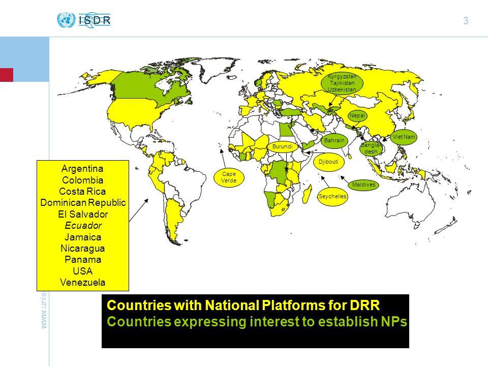 www.unisdr.org 24 Un foro o comité nacional de múltiples partes interesadas Promueve la RRD en diferentes niveles Proporciona coordinación, análisis y asesoramiento en las áreas prioritarias que requieren una acción concertada a través de un proceso coordinado y participativo.