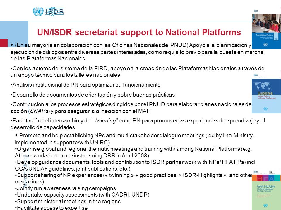 www.unisdr.org 33 UN/ISDR secretariat support to National Platforms Promote and help establishing NPs and multi-stakeholder dialogue meetings (led by