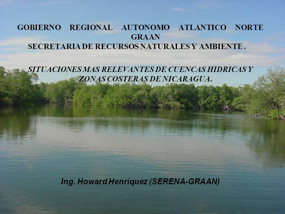 GOBIERNO REGIONAL AUTONOMO ATLANTICO NORTE GRAAN SECRETARIA DE RECURSOS NATURALES Y AMBIENTE. SITUACIONES MAS RELEVANTES DE CUENCAS HIDRICAS Y ZONAS C