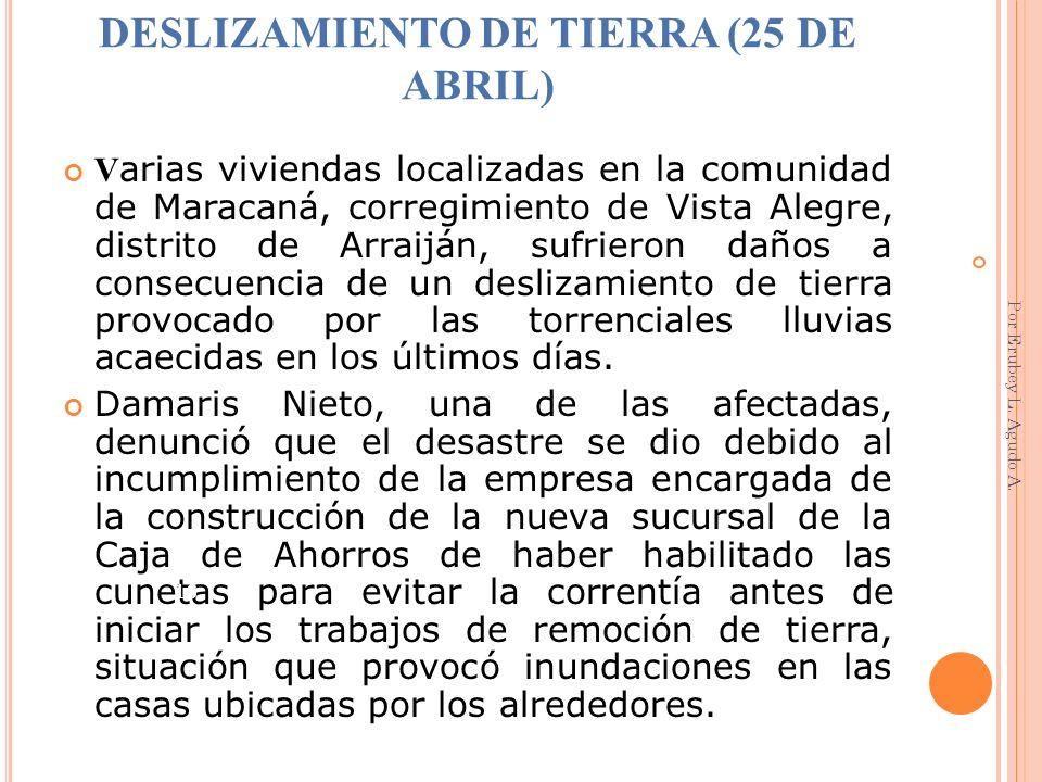 DESLIZAMIENTO DE TIERRA (25 DE ABRIL) V arias viviendas localizadas en la comunidad de Maracaná, corregimiento de Vista Alegre, distrito de Arraiján,