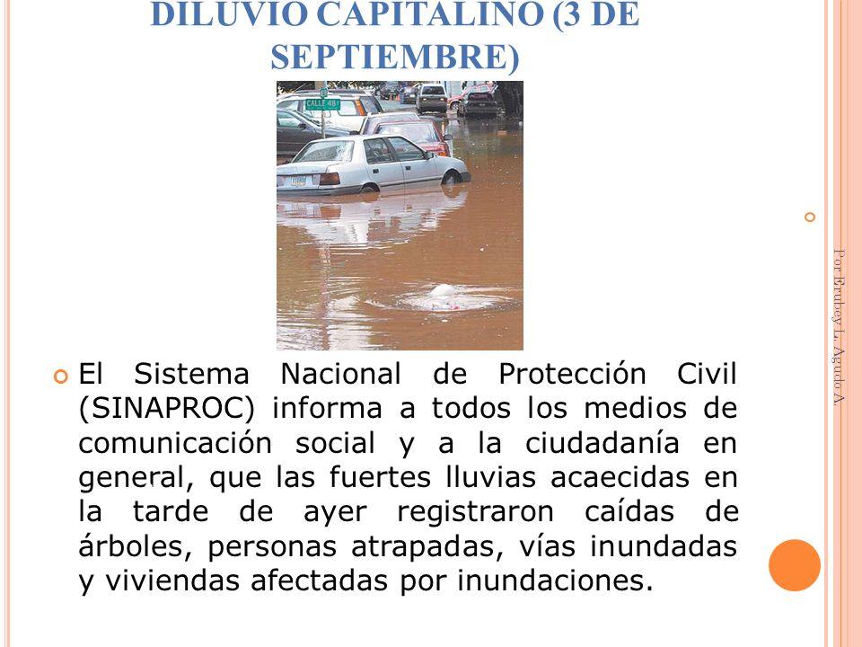 DILUVIO CAPITALINO (3 DE SEPTIEMBRE) El Sistema Nacional de Protección Civil (SINAPROC) informa a todos los medios de comunicación social y a la ciuda