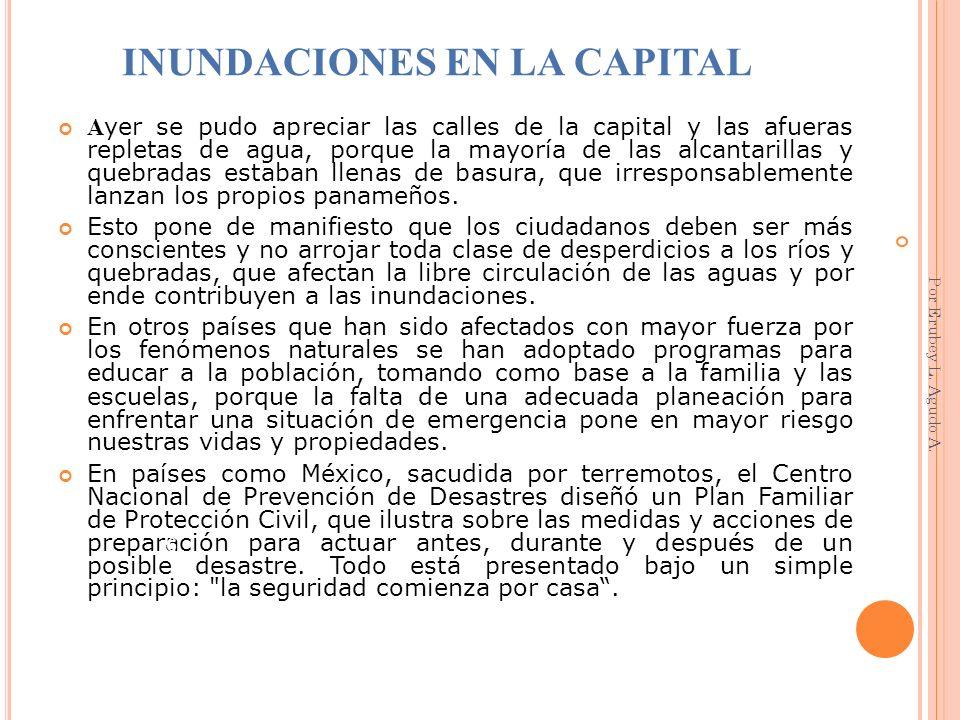 DESLIZAMIENTO DE TIERRA E INUNDACIONES EN LAS PROVINCIAS DE PANAMÁ Y CHIRIQUÍ SÁBADO, 22 DE JULIO DEL AÑO 2006 1 vivienda destruida por inundación.