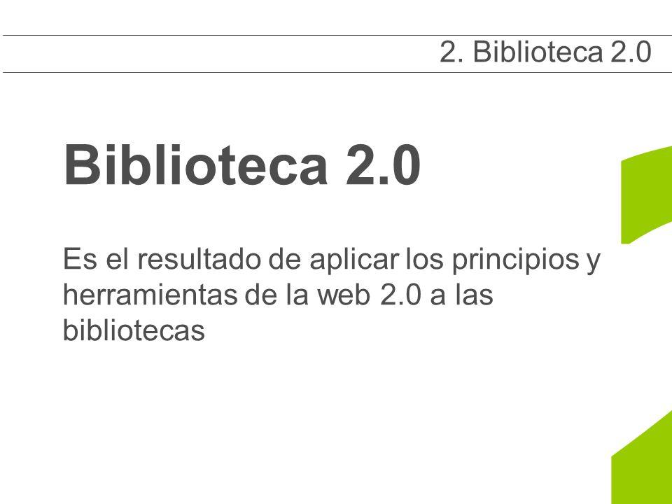Es el resultado de aplicar los principios y herramientas de la web 2.0 a las bibliotecas 2 2.