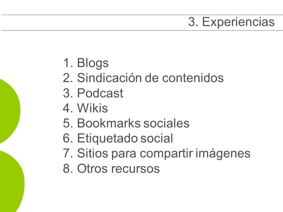 1. 1.Blogs 2. 2.Sindicación de contenidos 3. 3.Podcast 4. 4.Wikis 5. 5.Bookmarks sociales 6. 6.Etiquetado social 7. 7.Sitios para compartir imágenes 8