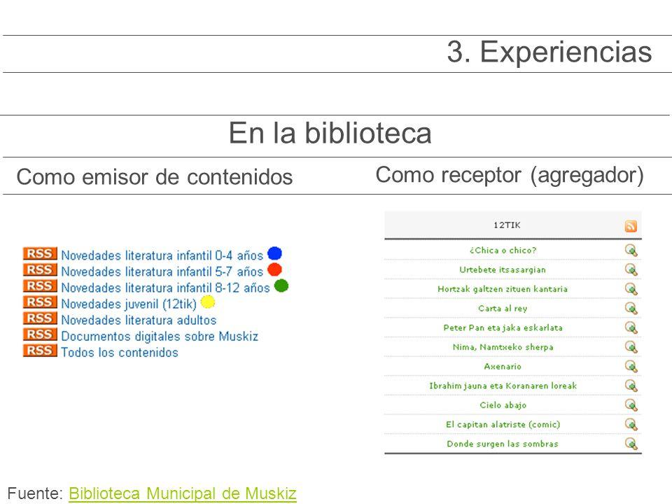 Como emisor de contenidos Como receptor (agregador) En la biblioteca 3.
