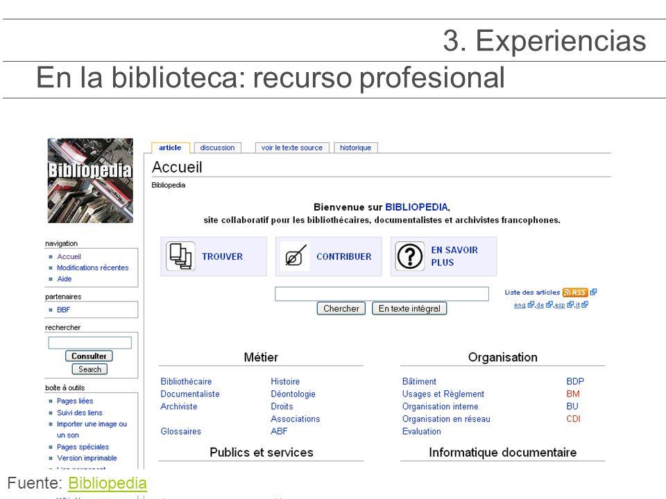 En la biblioteca: recurso profesional 3. Experiencias Fuente: BibliopediaBibliopedia