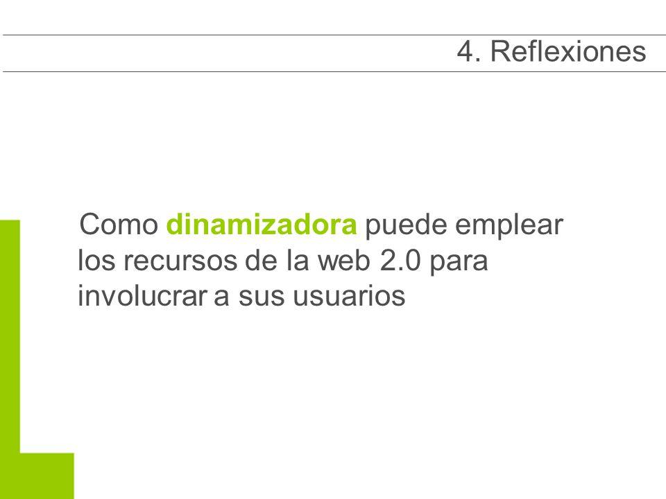 Como dinamizadora puede emplear los recursos de la web 2.0 para involucrar a sus usuarios 4.