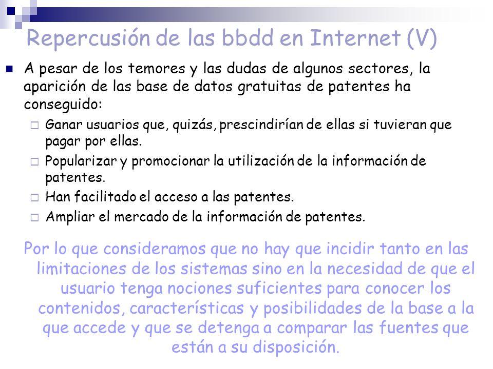 Repercusión de las bbdd en Internet (V) A pesar de los temores y las dudas de algunos sectores, la aparición de las base de datos gratuitas de patente