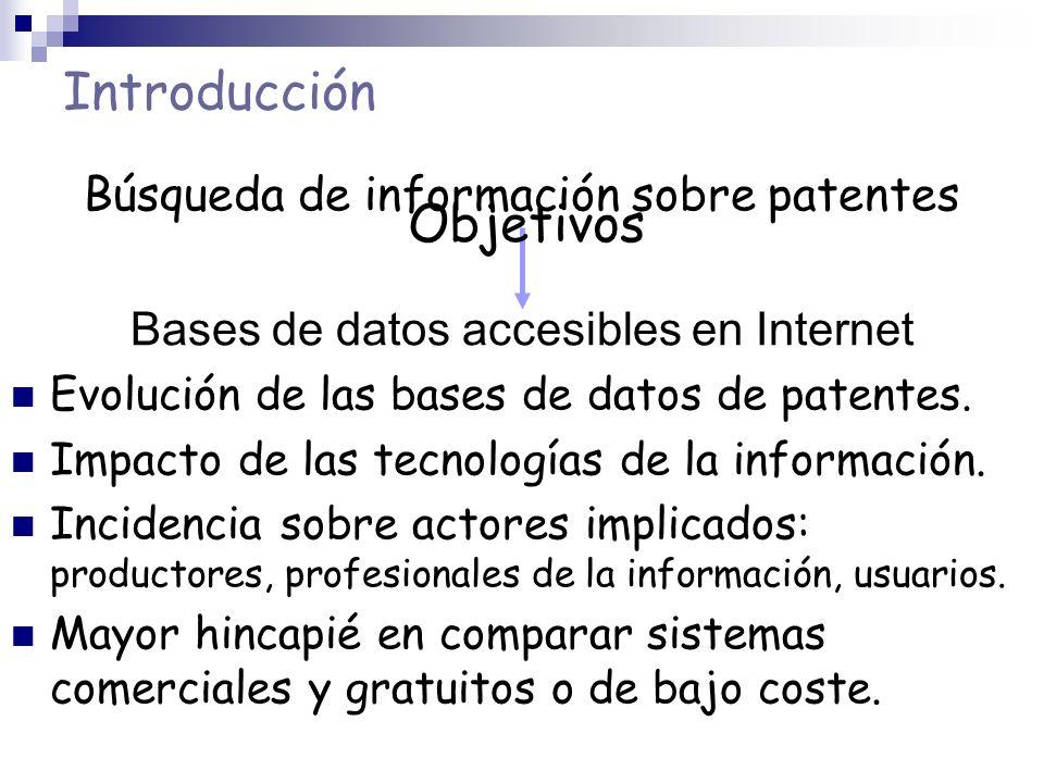 Introducción Búsqueda de información sobre patentes Bases de datos accesibles en Internet Evolución de las bases de datos de patentes. Impacto de las