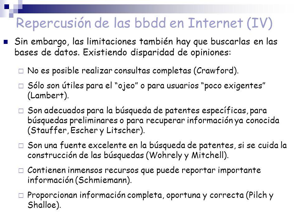 Repercusión de las bbdd en Internet (IV) Sin embargo, las limitaciones también hay que buscarlas en las bases de datos. Existiendo disparidad de opini