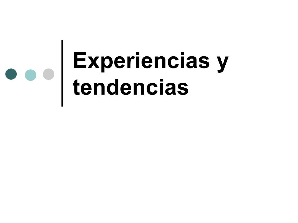 Experiencias y tendencias