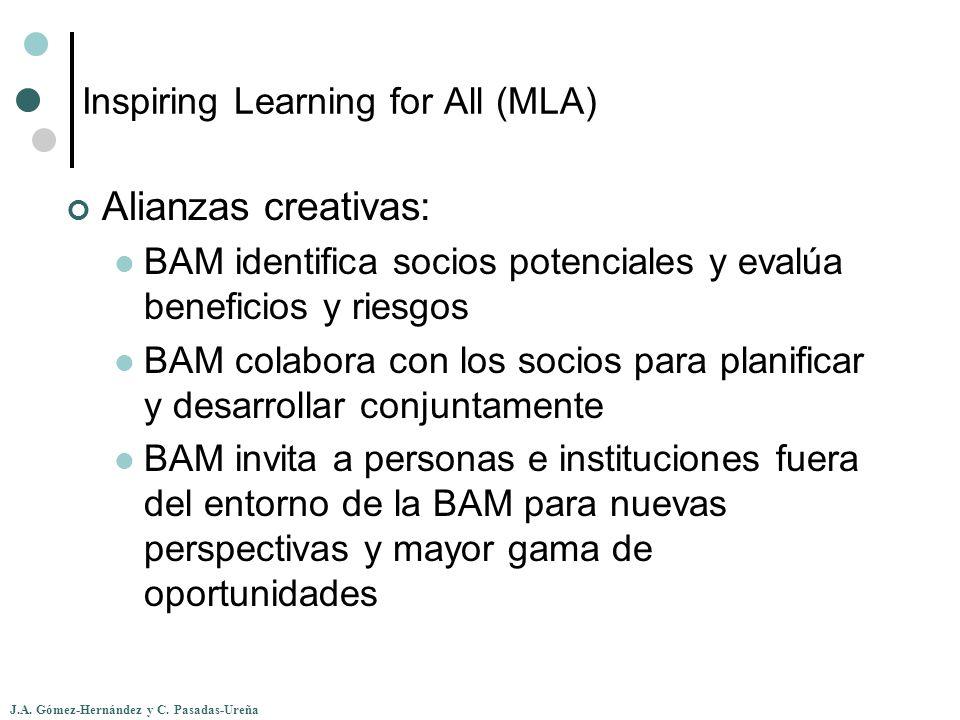 J.A. Gómez-Hernández y C. Pasadas-Ureña Inspiring Learning for All (MLA) Alianzas creativas: BAM identifica socios potenciales y evalúa beneficios y r