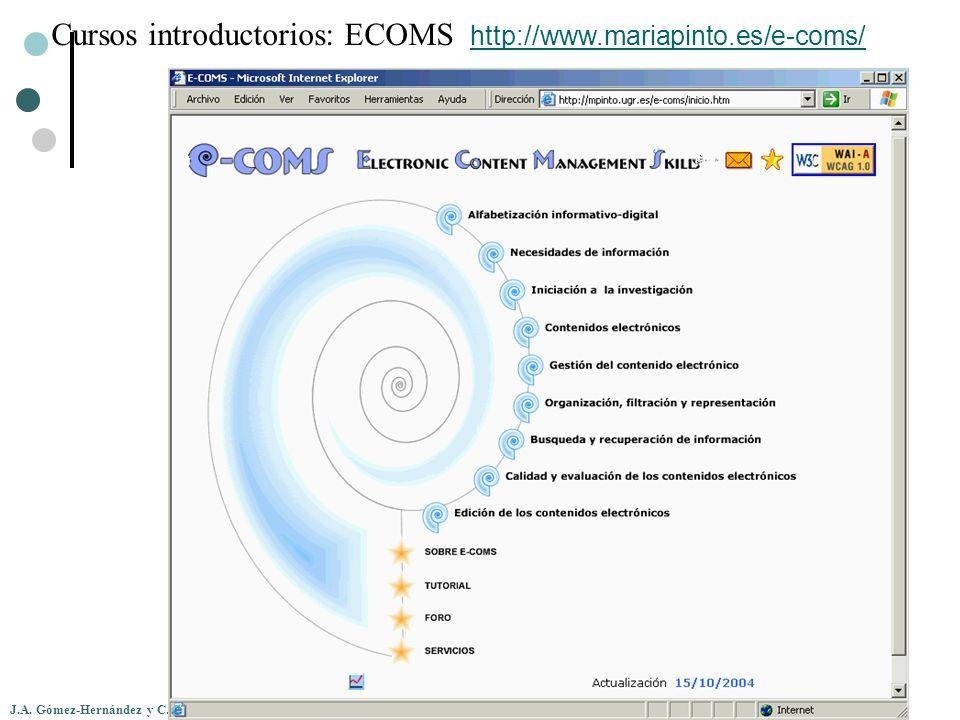 J.A. Gómez-Hernández y C. Pasadas-Ureña Cursos introductorios: ECOMS http://www.mariapinto.es/e-coms/ http://www.mariapinto.es/e-coms/