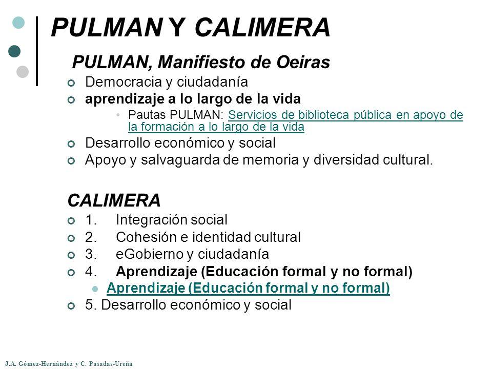 PULMAN Y CALIMERA PULMAN, Manifiesto de Oeiras Democracia y ciudadanía aprendizaje a lo largo de la vida Pautas PULMAN: Servicios de biblioteca públic