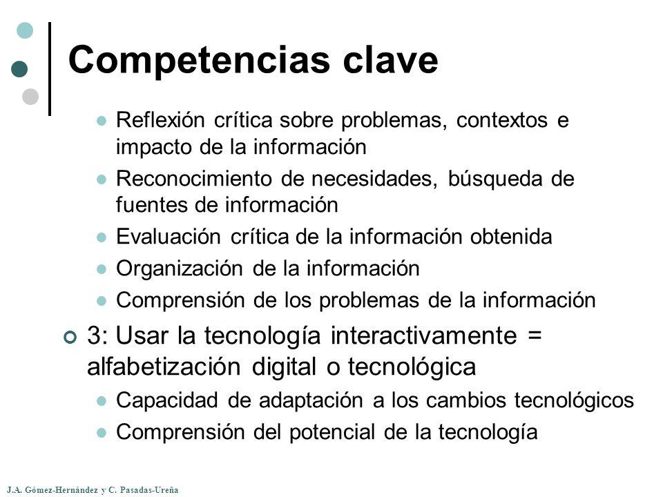 J.A. Gómez-Hernández y C. Pasadas-Ureña Competencias clave Reflexión crítica sobre problemas, contextos e impacto de la información Reconocimiento de