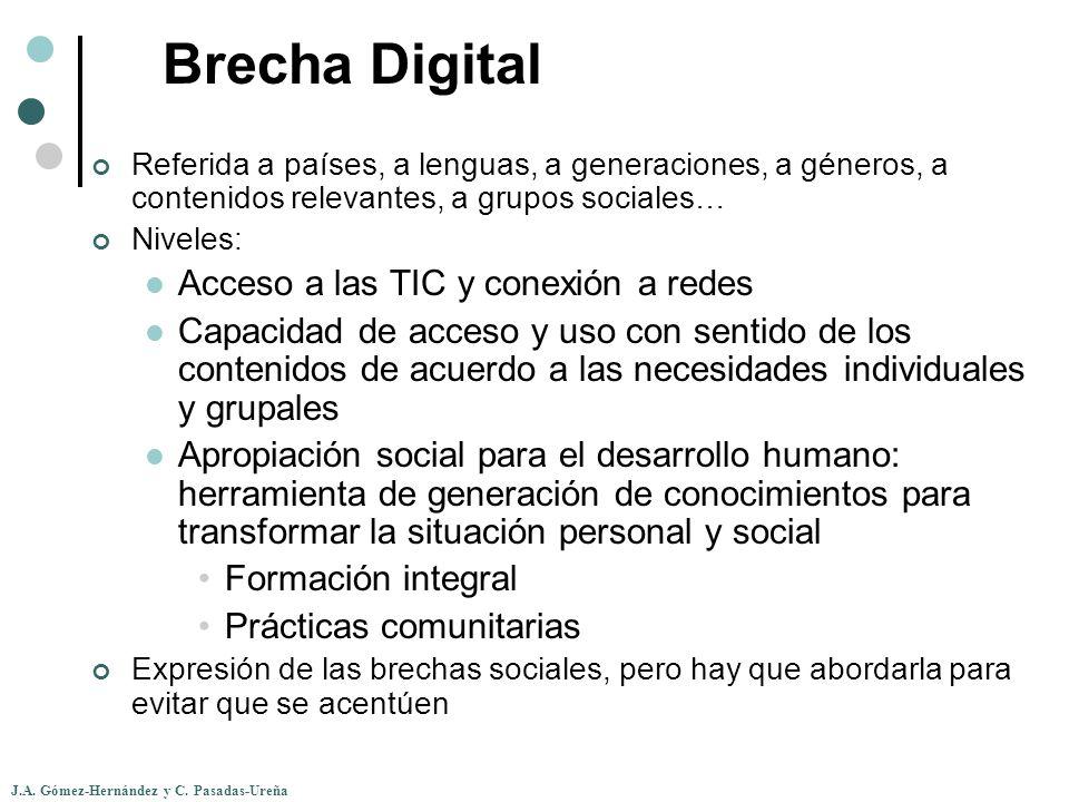 J.A. Gómez-Hernández y C. Pasadas-Ureña Brecha Digital Referida a países, a lenguas, a generaciones, a géneros, a contenidos relevantes, a grupos soci