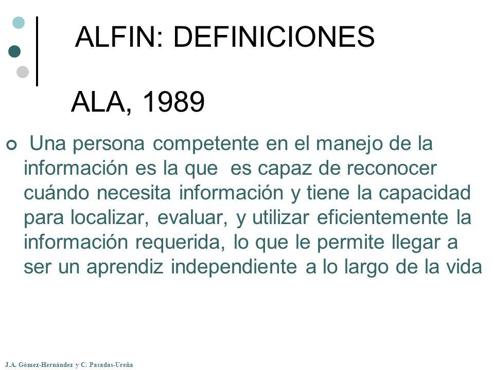 J.A. Gómez-Hernández y C. Pasadas-Ureña ALA, 1989 Una persona competente en el manejo de la información es la que es capaz de reconocer cuándo necesit