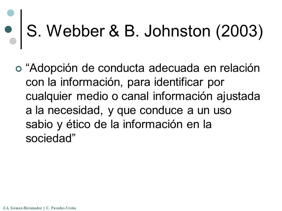 J.A. Gómez-Hernández y C. Pasadas-Ureña S. Webber & B. Johnston (2003) Adopción de conducta adecuada en relación con la información, para identificar