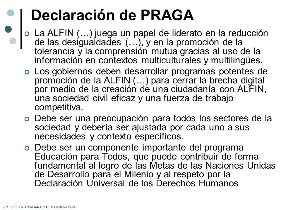 J.A. Gómez-Hernández y C. Pasadas-Ureña Declaración de PRAGA La ALFIN (…) juega un papel de liderato en la reducción de las desigualdades (…), y en la