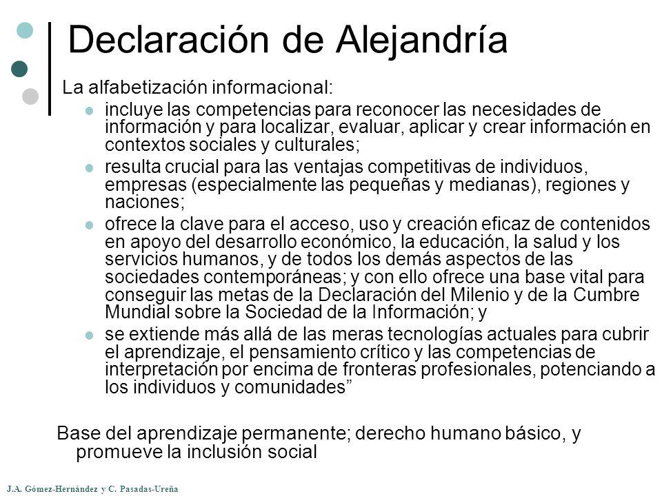 J.A. Gómez-Hernández y C. Pasadas-Ureña Declaración de Alejandría La alfabetización informacional: incluye las competencias para reconocer las necesid