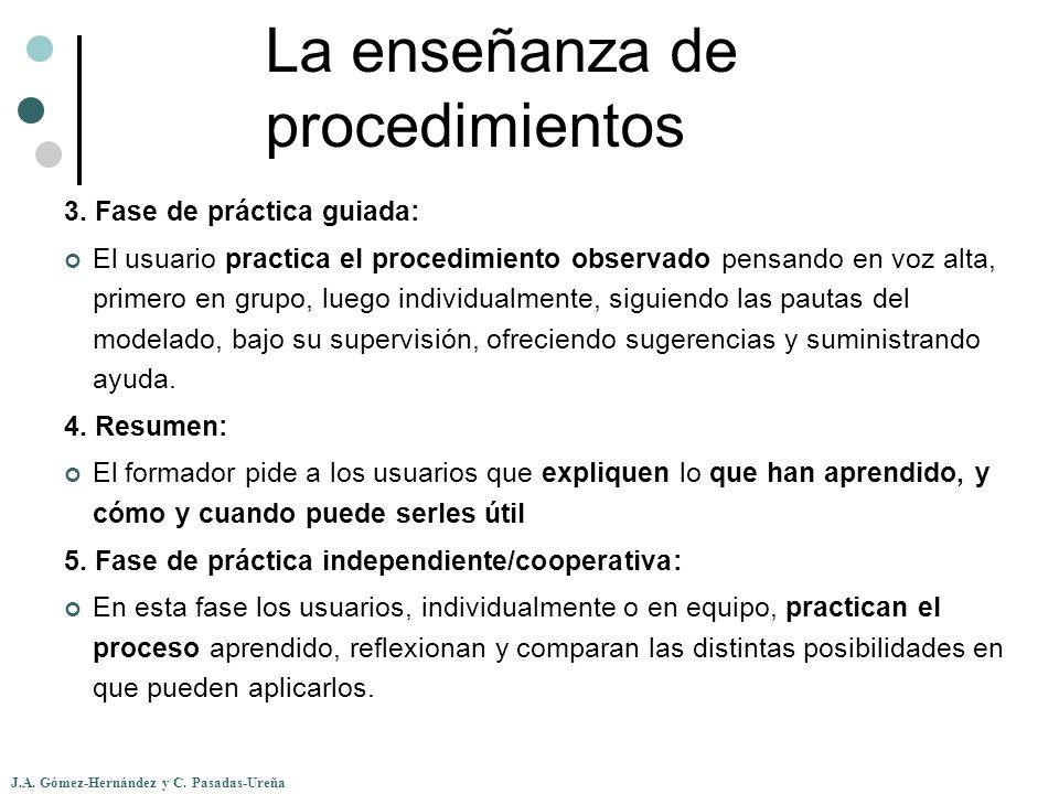 J.A. Gómez-Hernández y C. Pasadas-Ureña La enseñanza de procedimientos 3. Fase de práctica guiada: El usuario practica el procedimiento observado pens