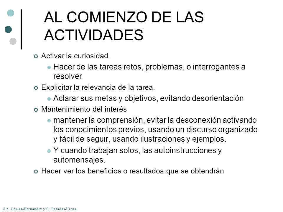 J.A. Gómez-Hernández y C. Pasadas-Ureña AL COMIENZO DE LAS ACTIVIDADES Activar la curiosidad. Hacer de las tareas retos, problemas, o interrogantes a