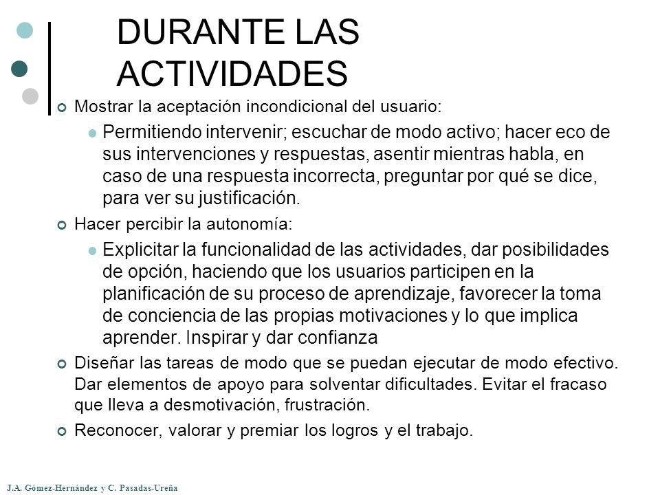 J.A. Gómez-Hernández y C. Pasadas-Ureña DURANTE LAS ACTIVIDADES Mostrar la aceptación incondicional del usuario: Permitiendo intervenir; escuchar de m