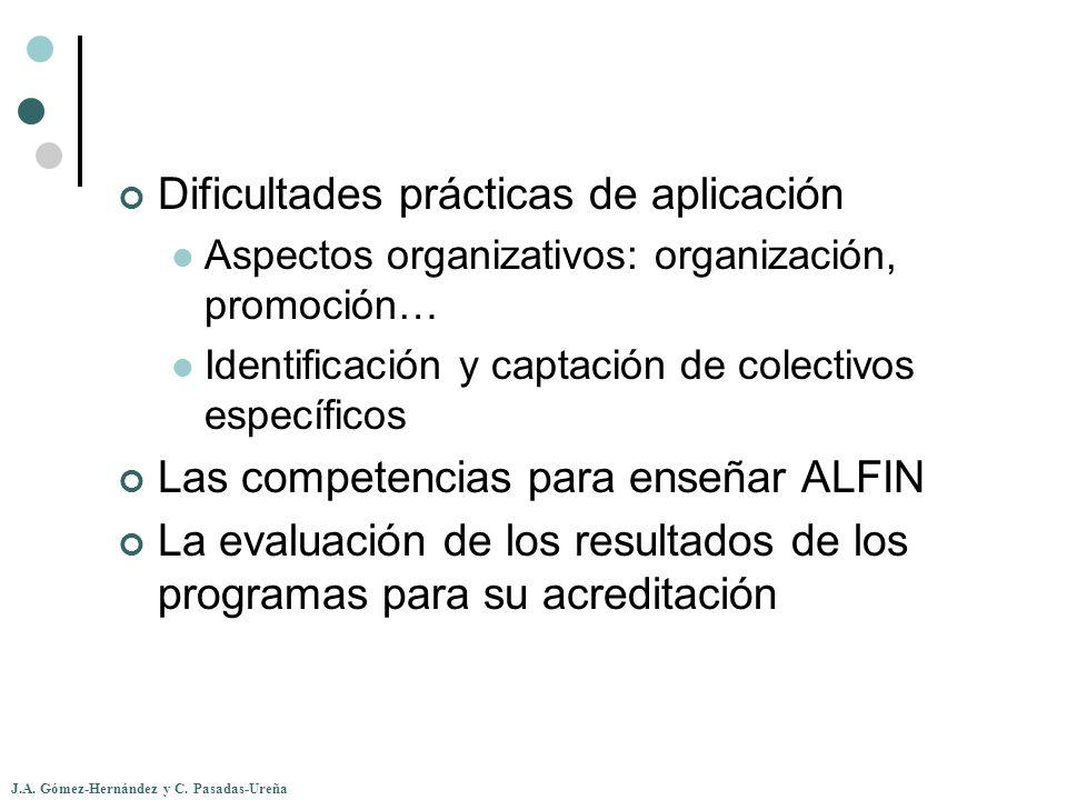 J.A. Gómez-Hernández y C. Pasadas-Ureña Dificultades prácticas de aplicación Aspectos organizativos: organización, promoción… Identificación y captaci