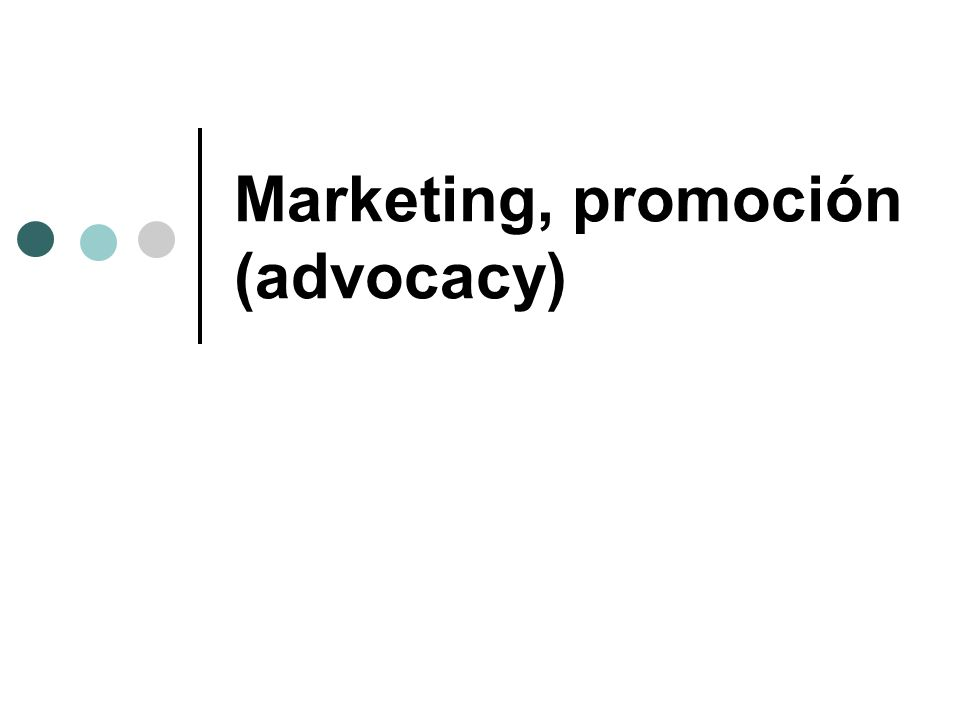 Marketing, promoción (advocacy)