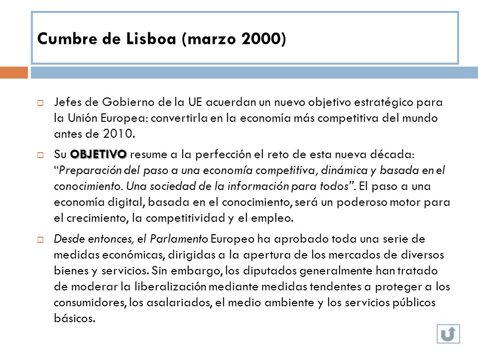 Cumbre de Lisboa (marzo 2000) Jefes de Gobierno de la UE acuerdan un nuevo objetivo estratégico para la Unión Europea: convertirla en la economía más