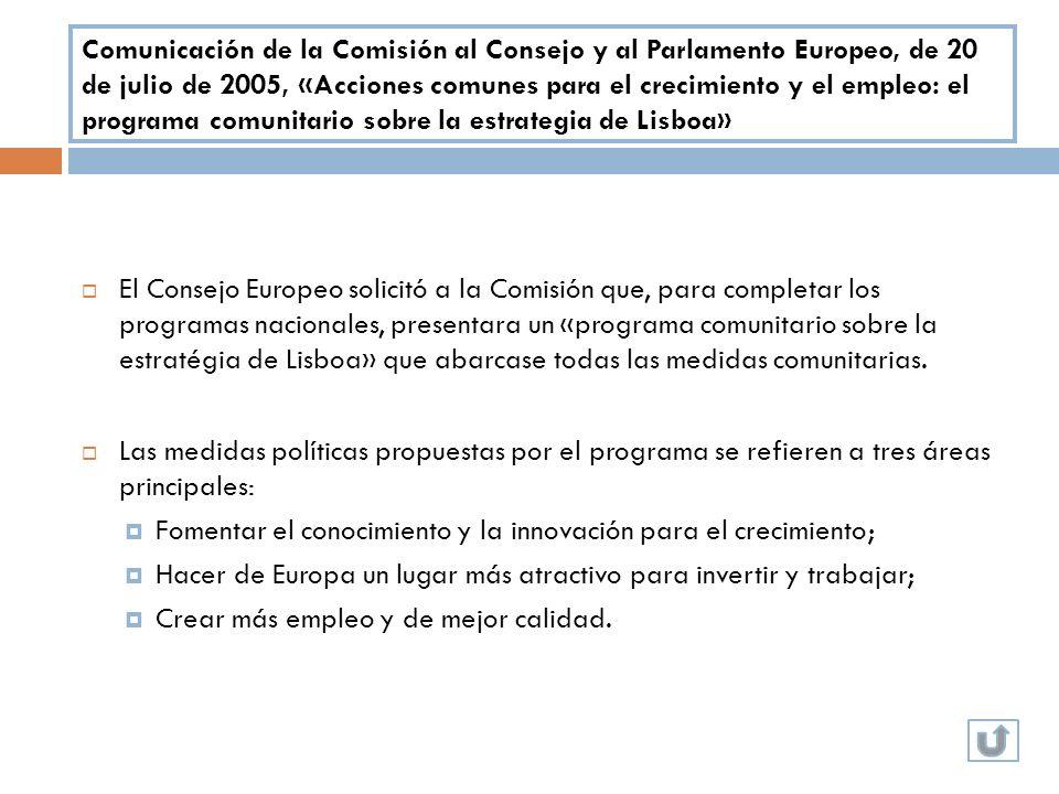 Comunicación de la Comisión al Consejo y al Parlamento Europeo, de 20 de julio de 2005, «Acciones comunes para el crecimiento y el empleo: el programa