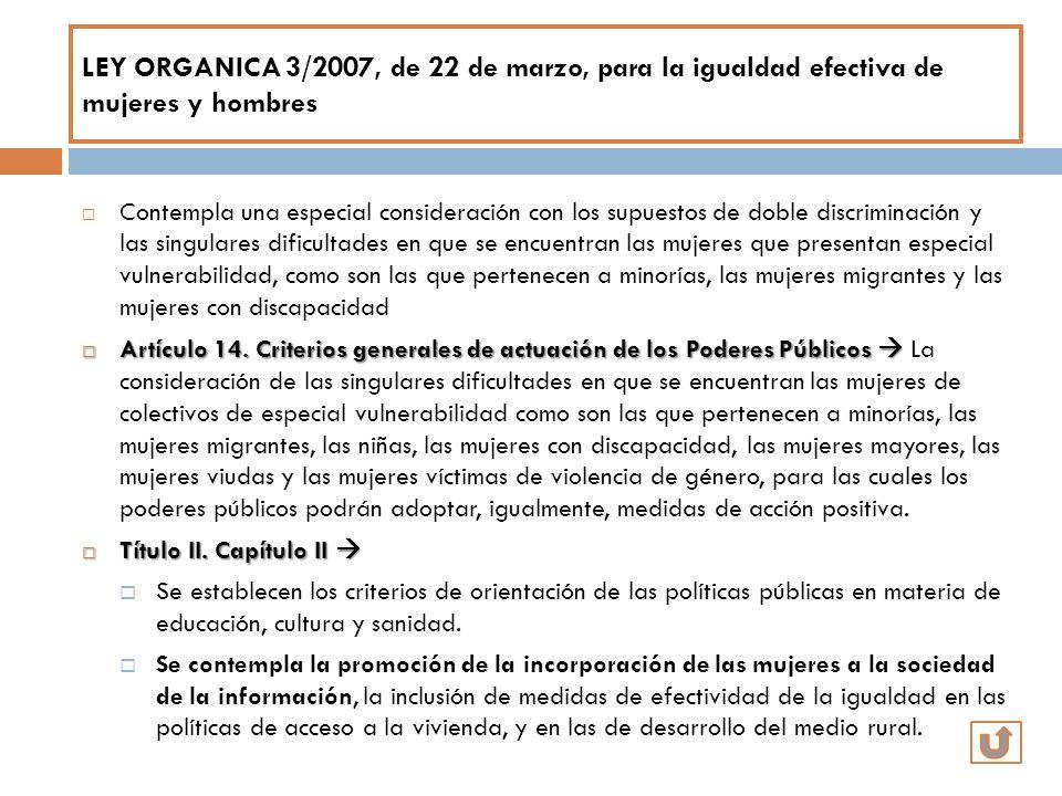 LEY ORGANICA 3/2007, de 22 de marzo, para la igualdad efectiva de mujeres y hombres Contempla una especial consideración con los supuestos de doble di