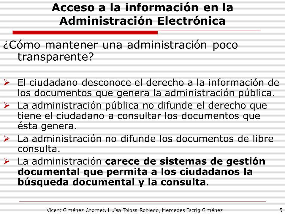 Vicent Giménez Chornet, Lluïsa Tolosa Robledo, Mercedes Escrig Giménez5 Acceso a la información en la Administración Electrónica ¿Cómo mantener una ad